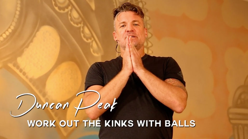 Duncan Peak - Work Out the Kinks with Balls
